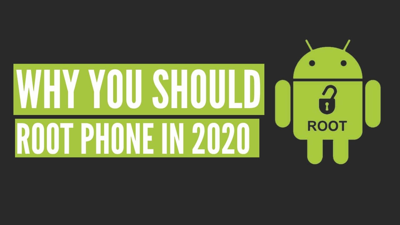 Why you should root your Android Phone in 2020